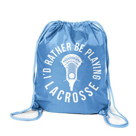 I'd Rather Be Playing Lacrosse Sport Pack Cinch Sack