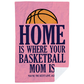 Basketball Premium Blanket - Home Is Where Your Basketball Mom Is