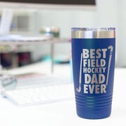 Field Hockey 20 oz. Double Insulated Tumbler - Best Dad Ever