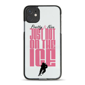 Hockey iPhone® Case - Pretty And Nice Just Not On The Ice