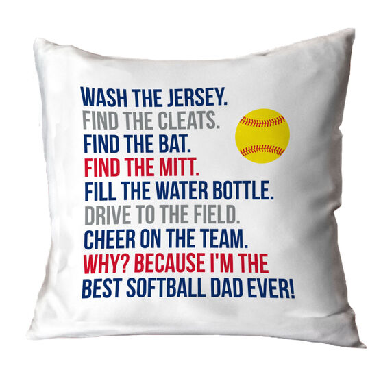 Softball Throw Pillow - Because I'm The Best Dad Ever