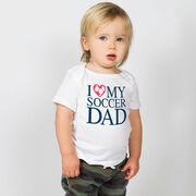 Soccer Baby T-Shirt - I Love My Soccer Dad