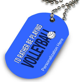 Volleyball Printed Dog Tag Necklace I'd Rather Be Playing Volleyball