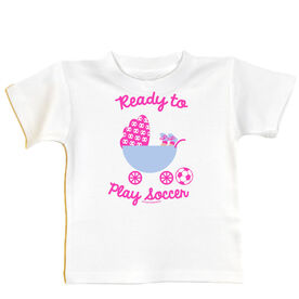 Soccer Baby T-Shirt Ready To Play Soccer Girl
