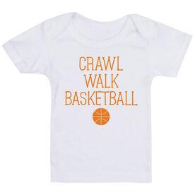 Basketball Baby T-Shirt - Crawl Walk Basketball
