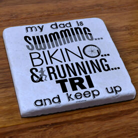 Triathlon Stone Coaster My Dad Is Swimming Biking And Running Tri And Keep Up