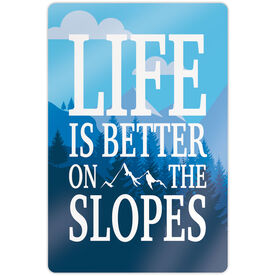 """Skiing & Snowboarding 18"""" X 12"""" Aluminum Room Sign - Life Is Better On The Slopes"""