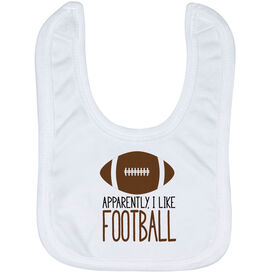 Football Baby Bib - Apparently, I Like Football