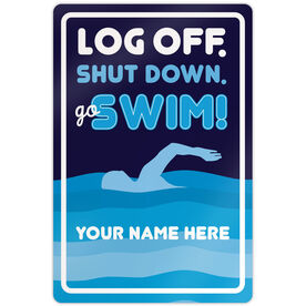 "Swimming 18"" X 12"" Aluminum Room Sign Log Off. Shut Down. Go Swim!"