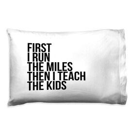 Running Pillow Case - Then I Teach The Kids