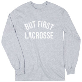 Lacrosse Long Sleeve T-Shirt - But First Lacrosse