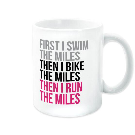 Triathlon Coffee Mug - Swim Bike Run The Miles