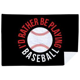 Baseball Premium Blanket - I'd Rather Be Playing Baseball