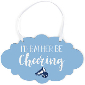 Cheerleading Cloud Sign - I'd Rather Be Cheering