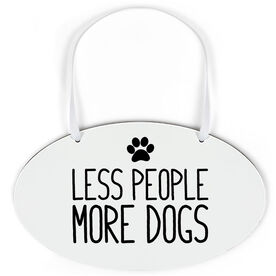 Oval Sign - Less People More Dogs