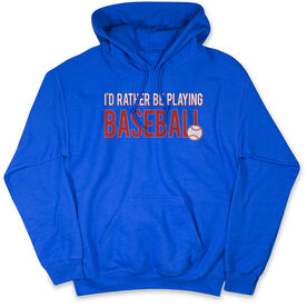 Baseball Standard Sweatshirt I'd Rather Be Playing Baseball