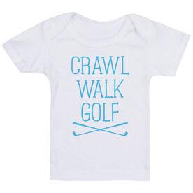 Golf Baby T-Shirt - Crawl Walk Golf
