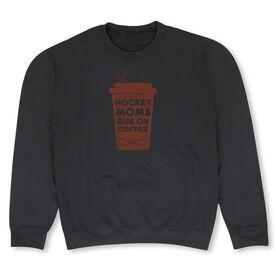 Hockey Crew Neck Sweatshirt - Hockey Moms Run On Coffee