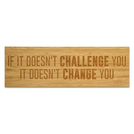 """Running 12.5"""" X 4"""" Engraved Bamboo Removable Wall Tile - If It Doesn't Challenge You It Doesn't Change You"""
