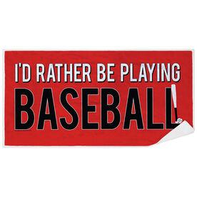 Baseball Premium Beach Towel - I'd Rather Be Playing Baseball