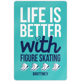 """Figure Skating 18"""" X 12"""" Aluminum Room Sign Life Is Better With Figure Skating"""