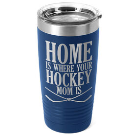 Hockey 20oz. Double Insulated Tumbler - Home Is Where Your Hockey Mom Is