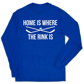 Hockey Tshirt Long Sleeve - Home Is Where The Rink Is
