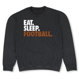 Football Crew Neck Sweatshirt - Eat Sleep Football (Bold Text)