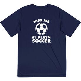 Soccer Short Sleeve Performance Tee - Kiss Me I Play Soccer