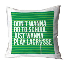Lacrosse Throw Pillow - Don't Wanna Go To School