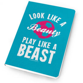Soccer Notebook - Look like a Beauty Play like a Beast