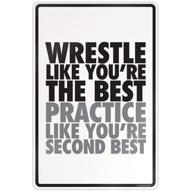 """Wrestling Aluminum Room Sign (18""""x12"""") Practice Like You're Second"""
