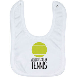 Tennis Baby Bib - Apparently, I Like Tennis