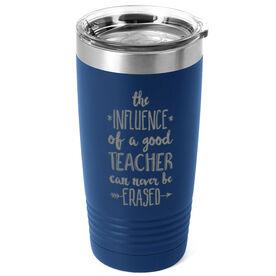 Teacher 20 oz. Double Insulated Tumbler - Never Be Erased