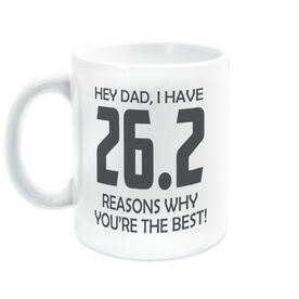 Running Coffee Mug - 26.2 Reasons Why You're The Best Dad