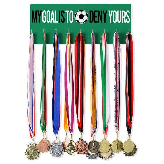 Soccer Hooked on Medals Hanger - My Goal Is To Deny Yours