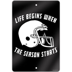 "Football Aluminum Room Sign (18""x12"") Life Begins When The Season Starts"