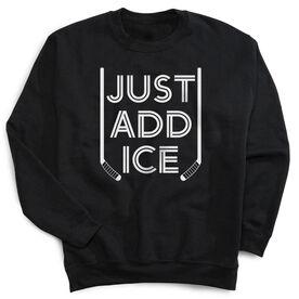 Hockey Crew Neck Sweatshirt - Just Add Ice