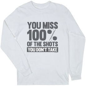 Hockey Tshirt Long Sleeve You Miss 100% of the Shots You Don't Take (w/ Pucks)