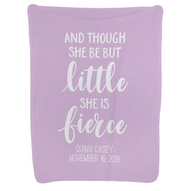 Personalized Baby Blanket - And Though She Be But Little She Is Fierce