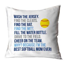 Softball Throw Pillow - Because I'm The Best Mom Ever