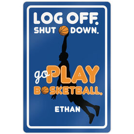 "Basketball Aluminum Room Sign Log Off. Shut Down. Go Play Basketball. Guy (18"" X 12"")"