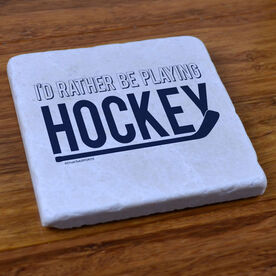I'd Rather Be Playing Hockey - Stone Coaster