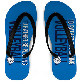 Volleyball Flip Flops I'd Rather Be Playing Volleyball