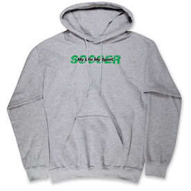 Soccer Standard Sweatshirt - My Life My Sport Soccer