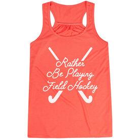 Field Hockey Flowy Racerback Tank Top - Rather Be Playing Field Hockey Script