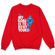 Guys Lacrosse Crew Neck Sweatshirt - My Goal Is to Deny Yours Defenseman