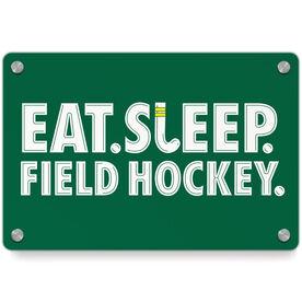 Field Hockey Metal Wall Art Panel - Eat Sleep Field Hockey