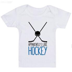 Hockey Baby T-Shirt - Apparently, I Like Hockey