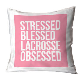 Lacrosse Throw Pillow - Stressed Blessed Lacrosse Obsessed